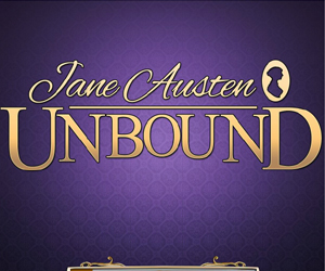 Jane Austen Unbound.