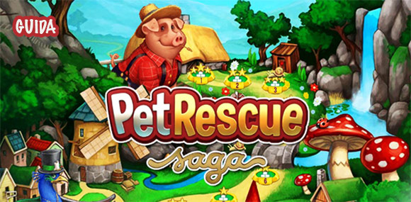 Pet Rescue Saga Guida.