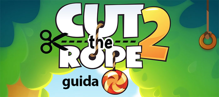 Guida Cut the Rope 2.